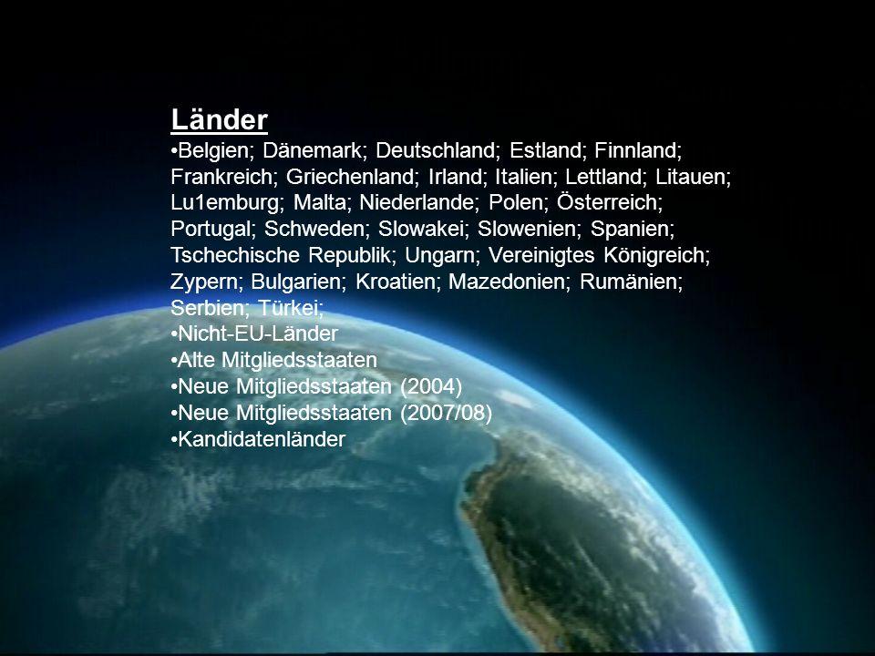 Länder Belgien; Dänemark; Deutschland; Estland; Finnland; Frankreich; Griechenland; Irland; Italien; Lettland; Litauen; Lu1emburg; Malta; Niederlande;