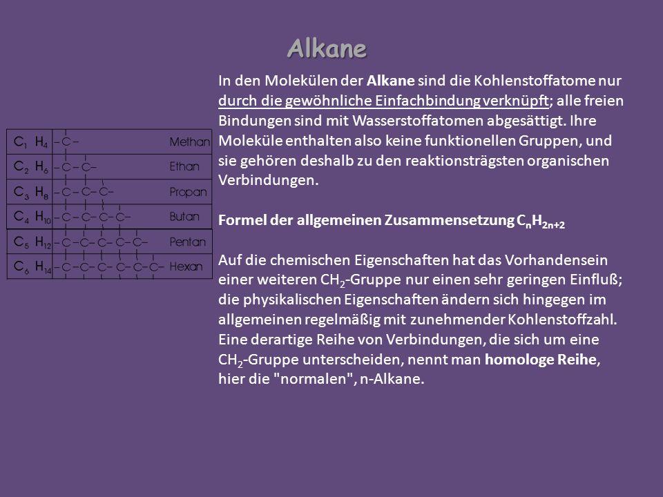 In den Molekülen der Alkane sind die Kohlenstoffatome nur durch die gewöhnliche Einfachbindung verknüpft; alle freien Bindungen sind mit Wasserstoffat