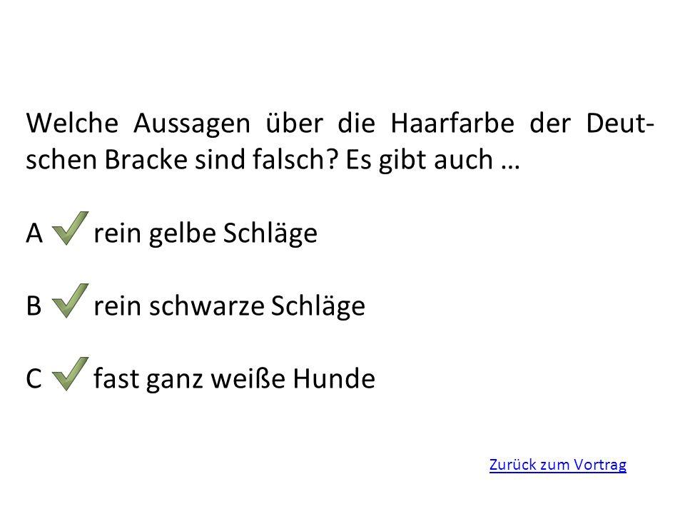 Zurück zum Vortrag Welche der nachgenannten Eigenschaften treffen auf die Deutsche Bracke zu.