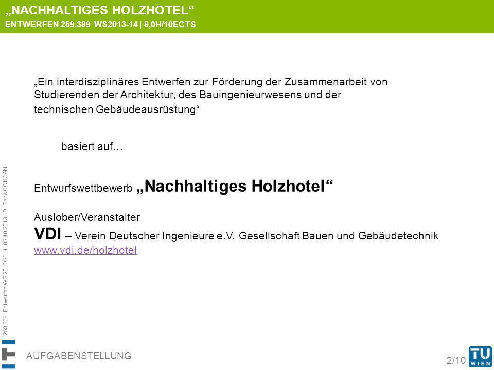 259.389 Entwerfen WS 2013/2014 | 02.10.2013 | DI Baris COKCAN 3/10 AUFGABENSTELLUNG Google Maps NACHHALTIGES HOLZHOTEL ENTWERFEN 259.389 WS2013-14 | 8,0H/10ECTS -) Ein Bauwerk, das mitten im Herzen von Berlin am Spreeufer Ostbahnbahnhof Grundstück