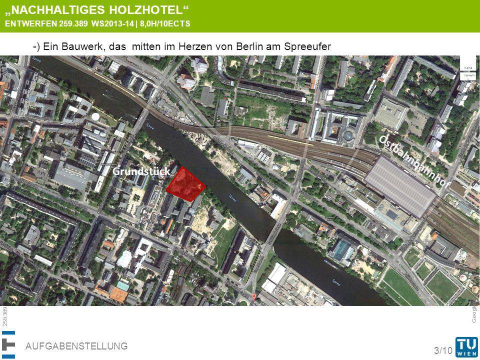 259.389 Entwerfen WS 2013/2014 | 02.10.2013 | DI Baris COKCAN 3/10 AUFGABENSTELLUNG Google Maps NACHHALTIGES HOLZHOTEL ENTWERFEN 259.389 WS2013-14 | 8