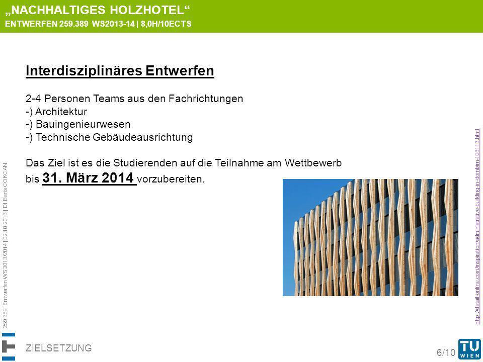 259.389 Entwerfen WS 2013/2014 | 02.10.2013 | DI Baris COKCAN 6/10 ZIELSETZUNG http://detail-online.com/inspiration/administrative-building-in-dornbir