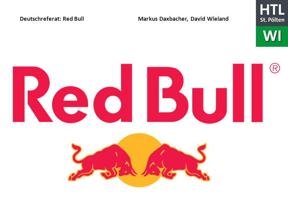 Deutschreferat: Red Bull Markus Daxbacher, David Wieland