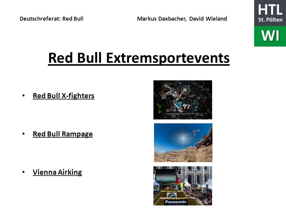 Deutschreferat: Red Bull Markus Daxbacher, David Wieland Danke für eure Aufmerksamkeit