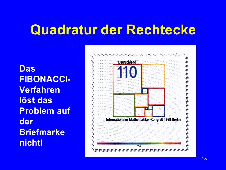 15 Quadratur der Rechtecke Das FIBONACCI- Verfahren löst das Problem auf der Briefmarke nicht!