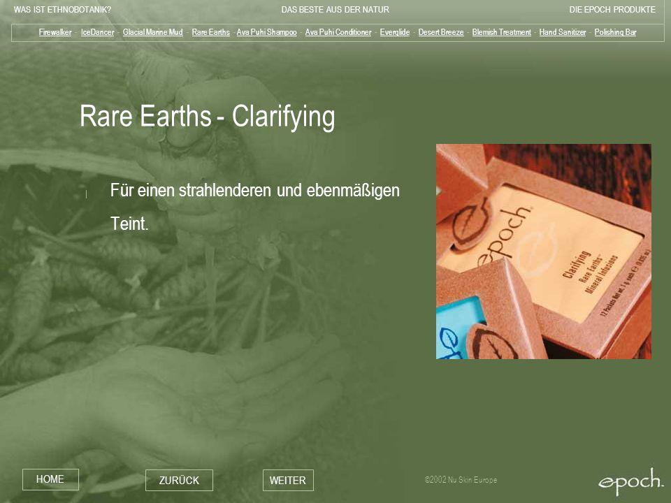 WAS IST ETHNOBOTANIK?DAS BESTE AUS DER NATURDIE EPOCH PRODUKTE HOME ZURÜCKWEITER ©2002 Nu Skin Europe Rare Earths - Clarifying | Für einen strahlender