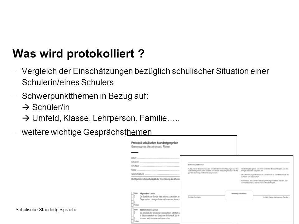 Seite 7 Schulische Standortgespräche Was wird protokolliert ? – Vergleich der Einschätzungen bezüglich schulischer Situation einer Schülerin/eines Sch