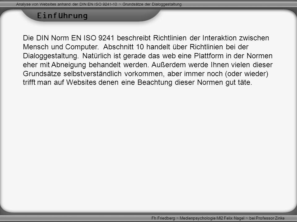 Einführung Die DIN Norm EN ISO 9241 beschreibt Richtlinien der Interaktion zwischen Mensch und Computer.