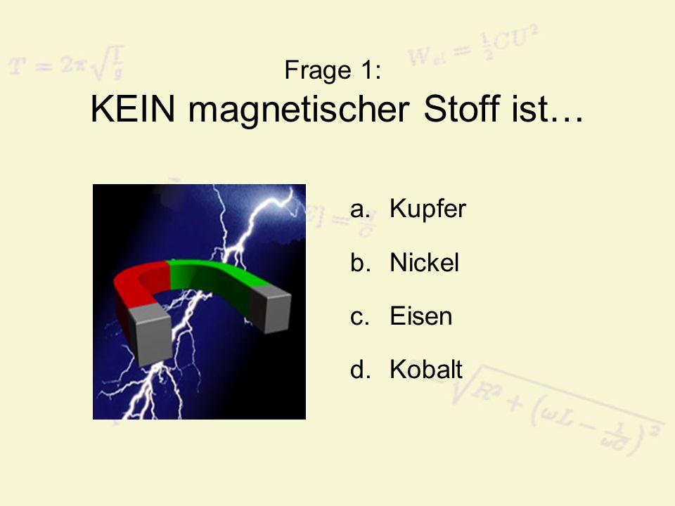 Frage 12: Was ist keine Gleichspannungsquelle? a.Steckdose b.Batterie c.Solarzelle d.Akku