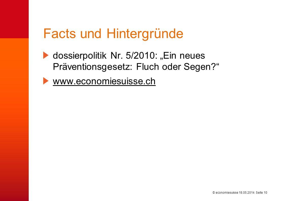 © economiesuisse Facts und Hintergründe dossierpolitik Nr. 5/2010: Ein neues Präventionsgesetz: Fluch oder Segen? www.economiesuisse.ch 18.05.2014 Sei