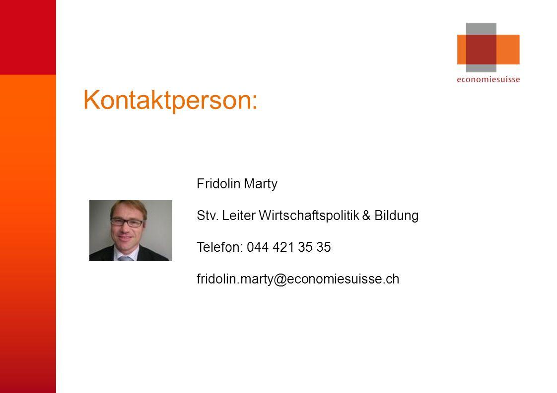 © economiesuisse Kontaktperson: Fridolin Marty Stv. Leiter Wirtschaftspolitik & Bildung Telefon: 044 421 35 35 fridolin.marty@economiesuisse.ch