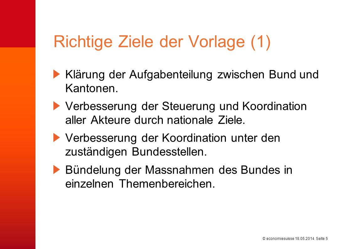 © economiesuisse Klärung der Aufgabenteilung zwischen Bund und Kantonen. Verbesserung der Steuerung und Koordination aller Akteure durch nationale Zie
