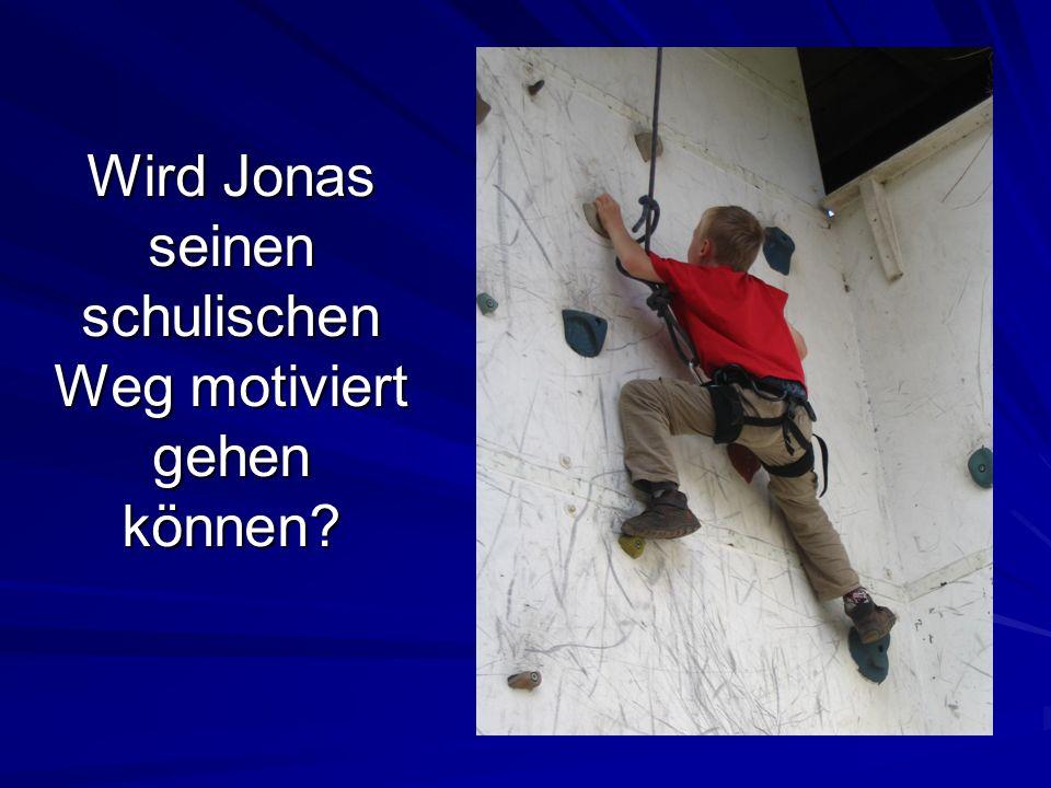 Wird Jonas seinen schulischen Weg motiviert gehen können?