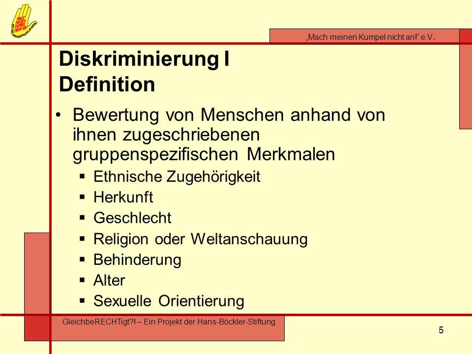 5 Mach meinen Kumpel nicht an! e.V. GleichbeRECHTigt?! – Ein Projekt der Hans-Böckler-Stiftung Diskriminierung I Definition Bewertung von Menschen anh