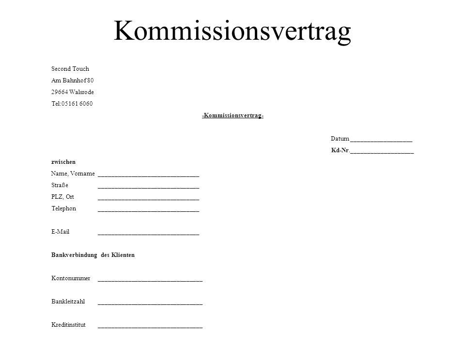 Was ist ein Kommissionsvertrag In einem Kommissionsvertrag wird ein Mindestpreis eurer Ware ausgehandelt. Dieser Betrag wird euch nach Verkauf der War