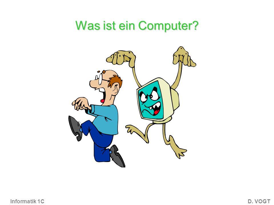 Informatik 1CD. VOGT Frage: Wofür steht USB? A: Universelles Super- Board B: Universal Serial Bus C: Universum Sicherungs Bahn