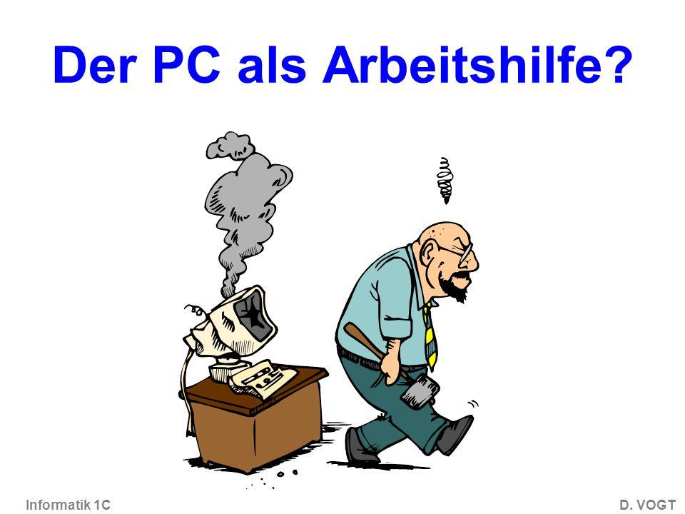 Informatik 1CD. VOGT Der PC als Arbeitshilfe?