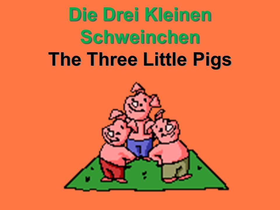 Die Drei Kleinen Schweinchen Die Drei Kleinen Schweinchen The Three Little Pigs