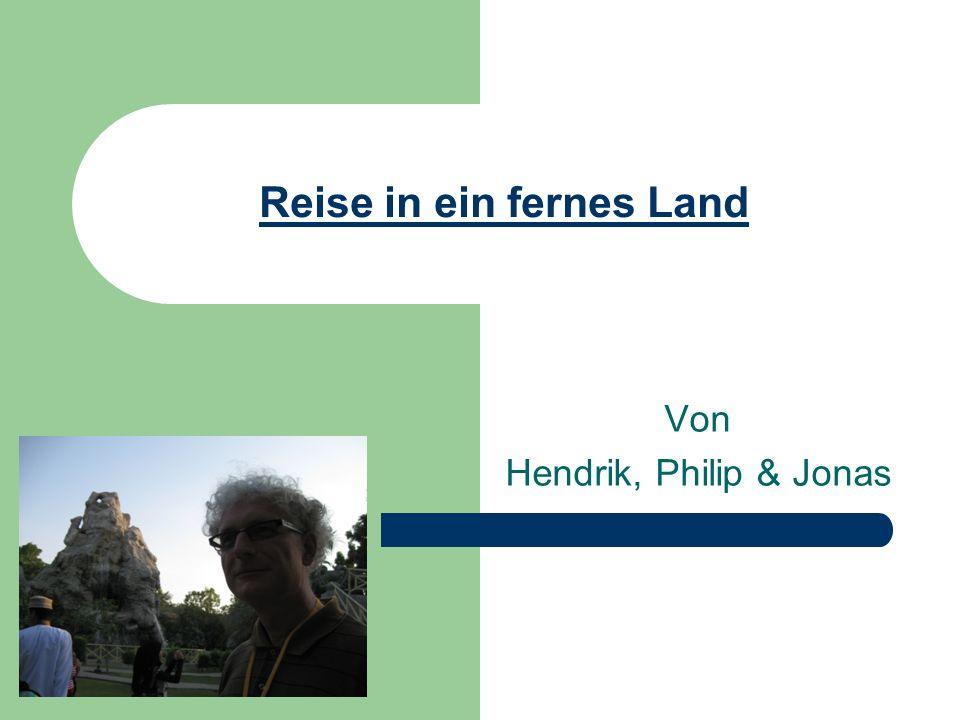 Reise in ein fernes Land Von Hendrik, Philip & Jonas
