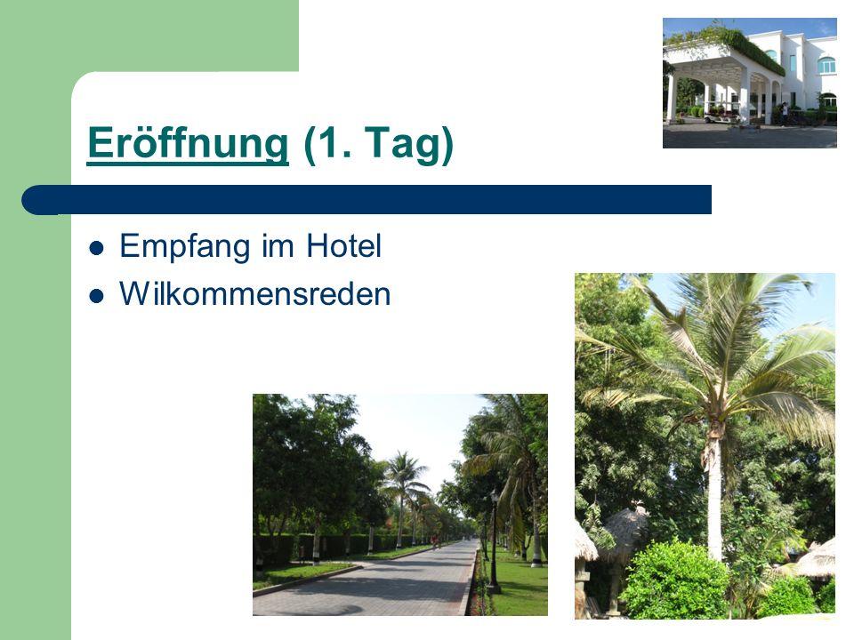 Eröffnung (1. Tag) Empfang im Hotel Wilkommensreden