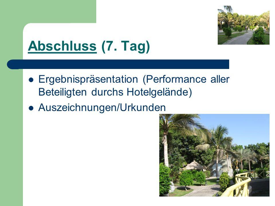 Abschluss (7. Tag) Ergebnispräsentation (Performance aller Beteiligten durchs Hotelgelände) Auszeichnungen/Urkunden