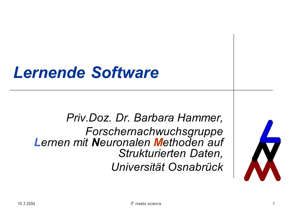 10.3.2004IT meets science12 Lernende Software – wie.