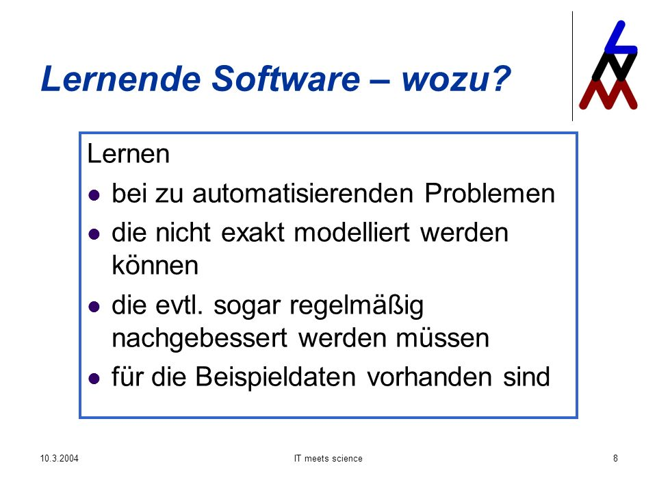 10.3.2004IT meets science39 Lernende Software – wer.