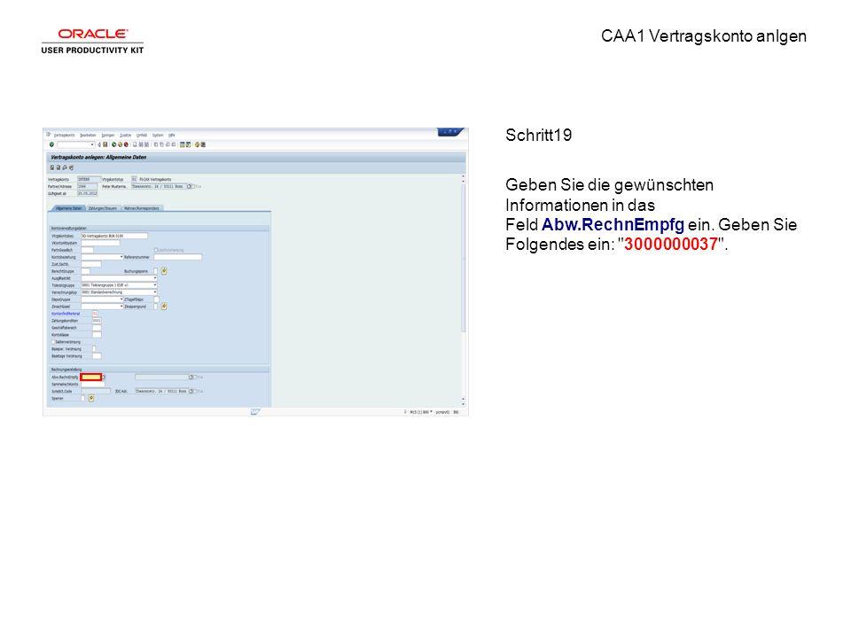 CAA1 Vertragskonto anlgen Schritt19 Geben Sie die gewünschten Informationen in das Feld Abw.RechnEmpfg ein.
