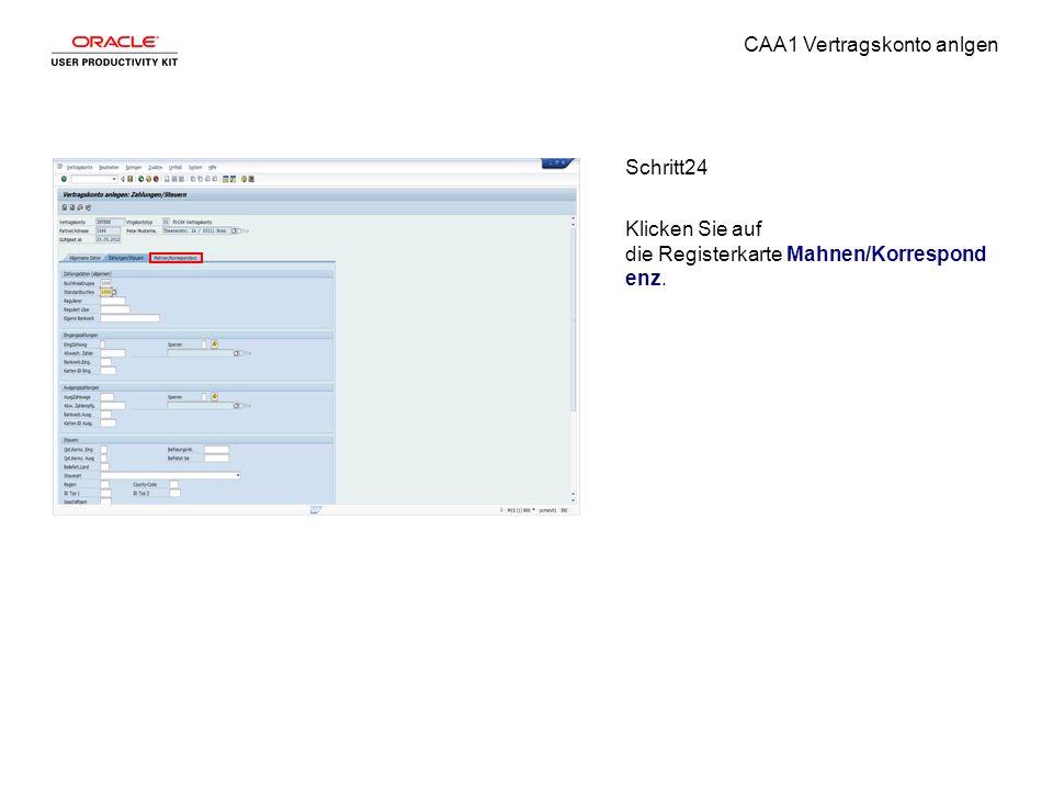 CAA1 Vertragskonto anlgen Schritt24 Klicken Sie auf die Registerkarte Mahnen/Korrespond enz.