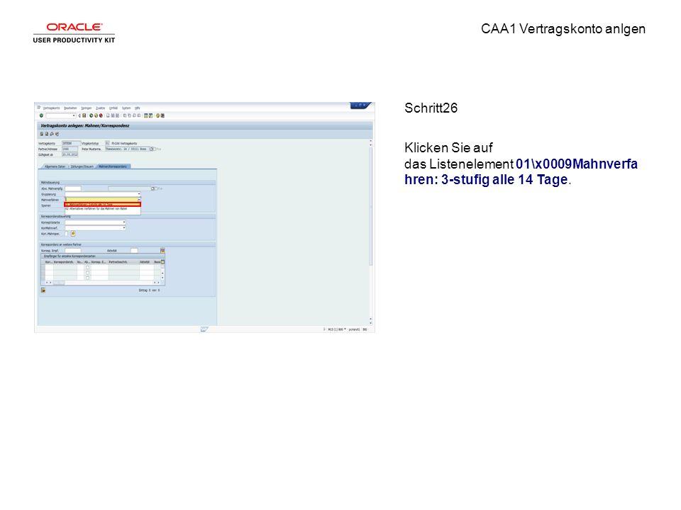 CAA1 Vertragskonto anlgen Schritt26 Klicken Sie auf das Listenelement 01\x0009Mahnverfa hren: 3-stufig alle 14 Tage.