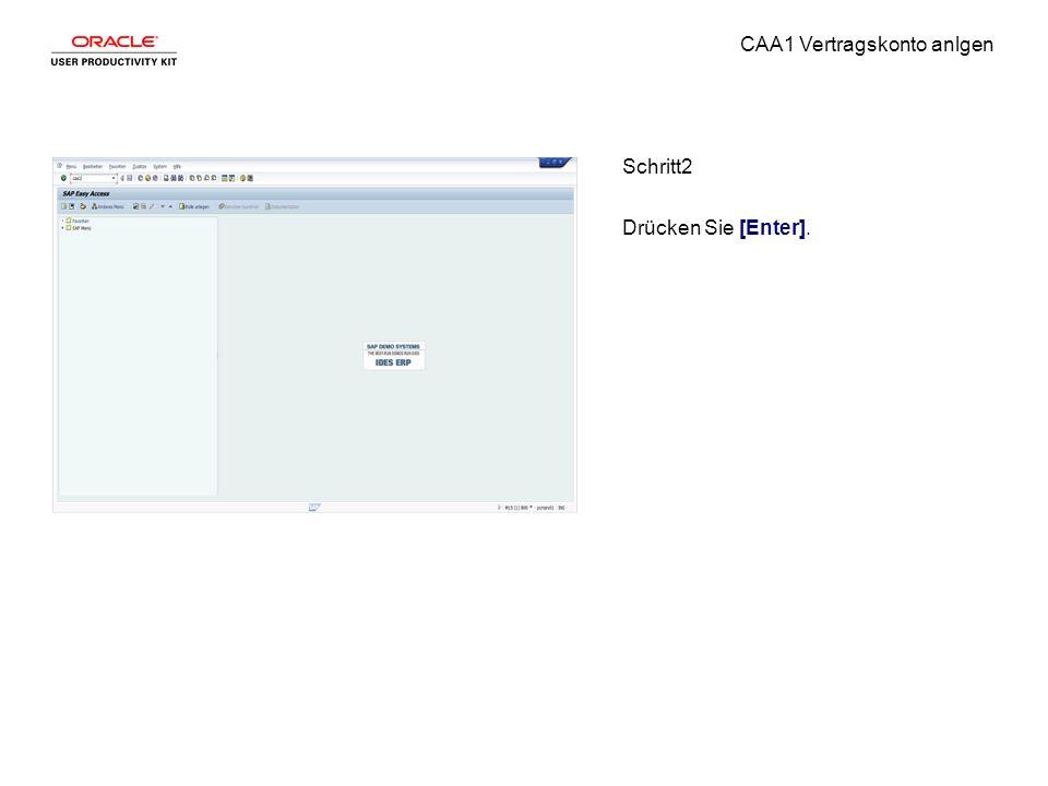 CAA1 Vertragskonto anlgen Schritt2 Drücken Sie [Enter].