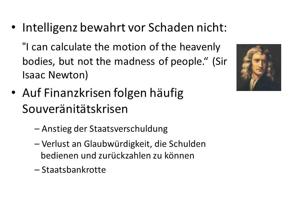 Intelligenz bewahrt vor Schaden nicht: I can calculate the motion of the heavenly bodies, but not the madness of people. (Sir Isaac Newton) Auf Finanz