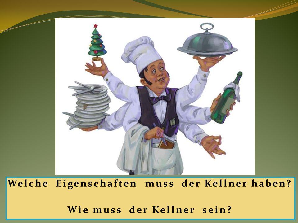 Welche Eigenschaften muss der Kellner haben? Wie muss der Kellner sein?