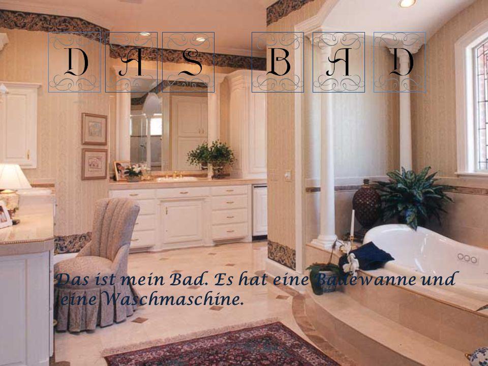 Das ist mein Bad. Es hat eine Badewanne und eine Waschmaschine.