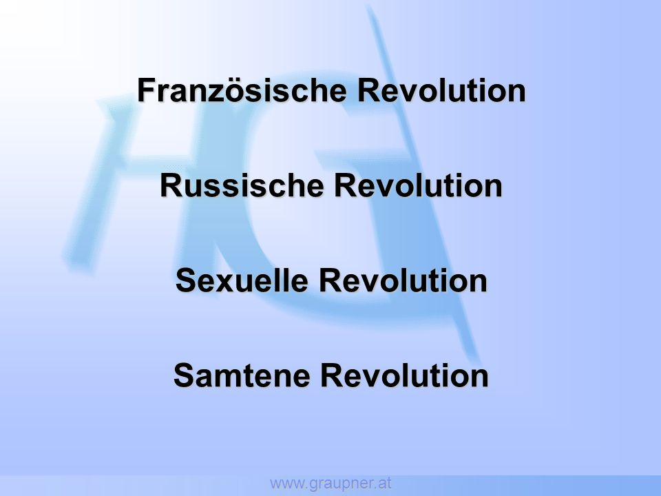 www.graupner.at Französische Revolution Russische Revolution Sexuelle Revolution Samtene Revolution