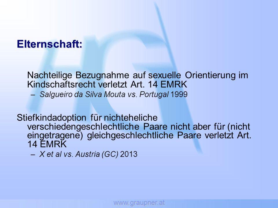 www.graupner.at Elternschaft: Nachteilige Bezugnahme auf sexuelle Orientierung im Kindschaftsrecht verletzt Art. 14 EMRK –Salgueiro da Silva Mouta vs.