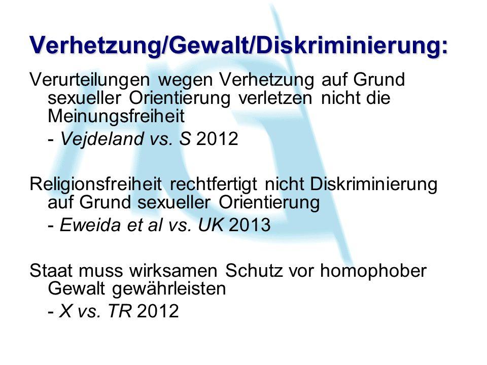 Verhetzung/Gewalt/Diskriminierung: Verurteilungen wegen Verhetzung auf Grund sexueller Orientierung verletzen nicht die Meinungsfreiheit - Vejdeland v