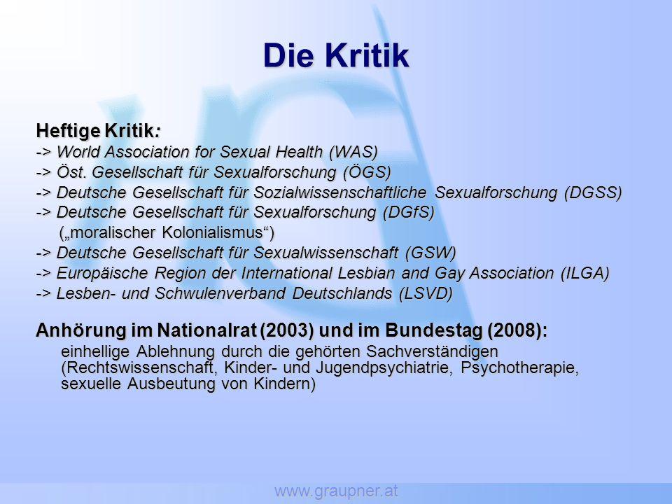 www.graupner.at Die Kritik Heftige Kritik: -> World Association for Sexual Health (WAS) -> Öst. Gesellschaft für Sexualforschung (ÖGS) -> Deutsche Ges
