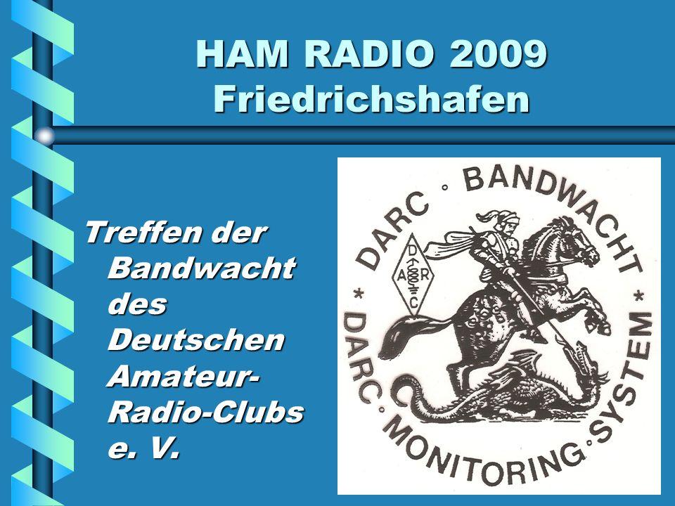 HAM RADIO 2009 Friedrichshafen TOP1: Auch Sie können bei der Bandwacht mithelfen.