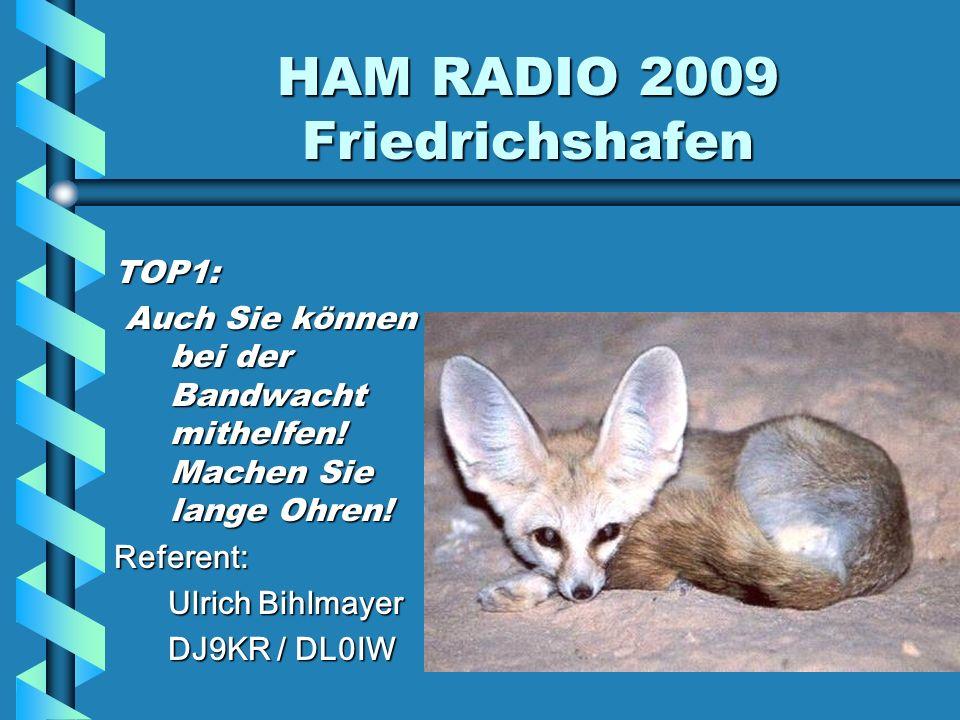 HAM RADIO 2009 Friedrichshafen TOP2: Digitale Intruder und Störungen aus der Nachbarschaft.