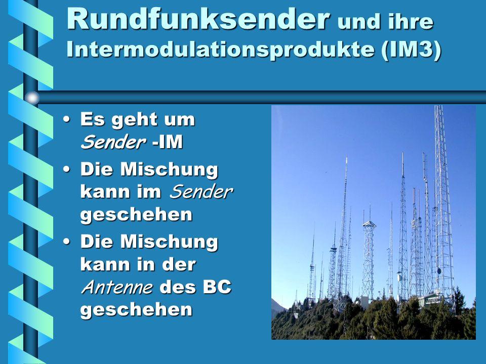 Rundfunksender und ihre Intermodulationsprodukte (IM3) - - hier ein Rechenbeispiel Rechenbeispiel für ein IM3-Produkt: * Sendefrequenz 1 ist 21495 kHz 21495 kHz * Sendefrequenz 2 ist 21705 Hz 21705 Hz (21495 x 2) – 21705 kHz = 21285 kHz