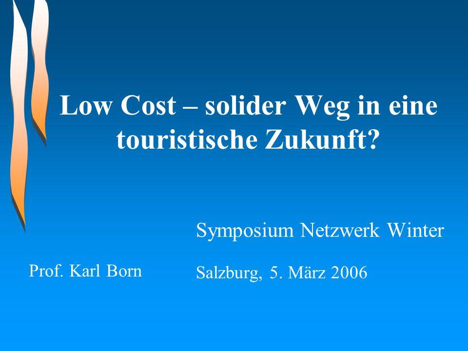 Low Cost – solider Weg in eine touristische Zukunft.