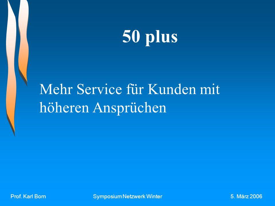 50 plus Mehr Service für Kunden mit höheren Ansprüchen