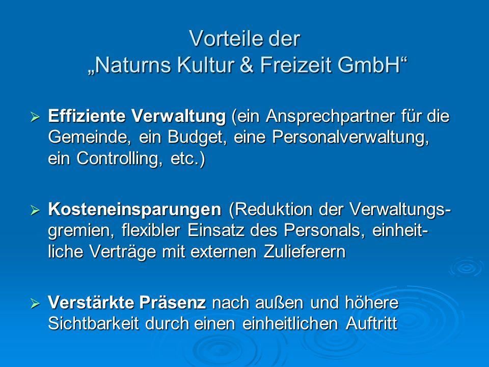 Vorteile der Naturns Kultur & Freizeit GmbH Effiziente Verwaltung (ein Ansprechpartner für die Gemeinde, ein Budget, eine Personalverwaltung, ein Cont