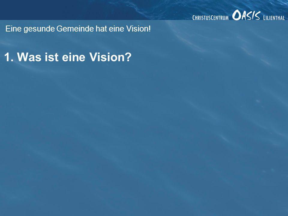 1. Was ist eine Vision?