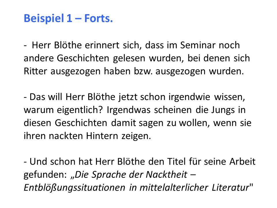 Beispiel 1 – Forts. - Herr Blöthe erinnert sich, dass im Seminar noch andere Geschichten gelesen wurden, bei denen sich Ritter ausgezogen haben bzw. a