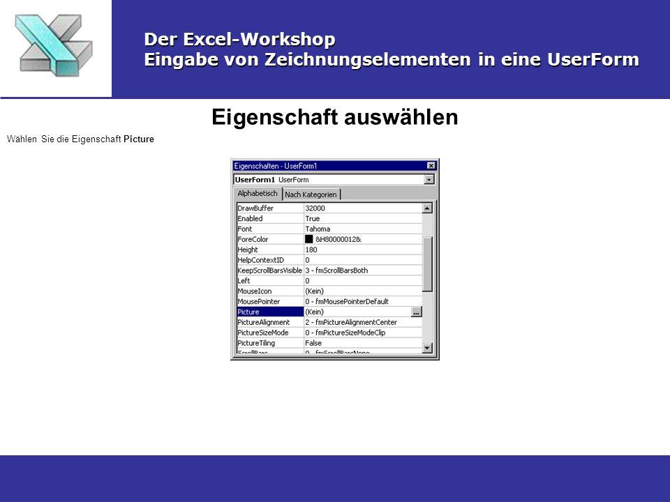 Zeichnungsobjekt einfügen Der Excel-Workshop Eingabe von Zeichnungselementen in eine UserForm Wechseln Sie im Eigenschaften-Fenster in die rechte Spalte und fügen Sie über Strg+v das Zeichnungsobjekt aus der Zwischenablage ein.