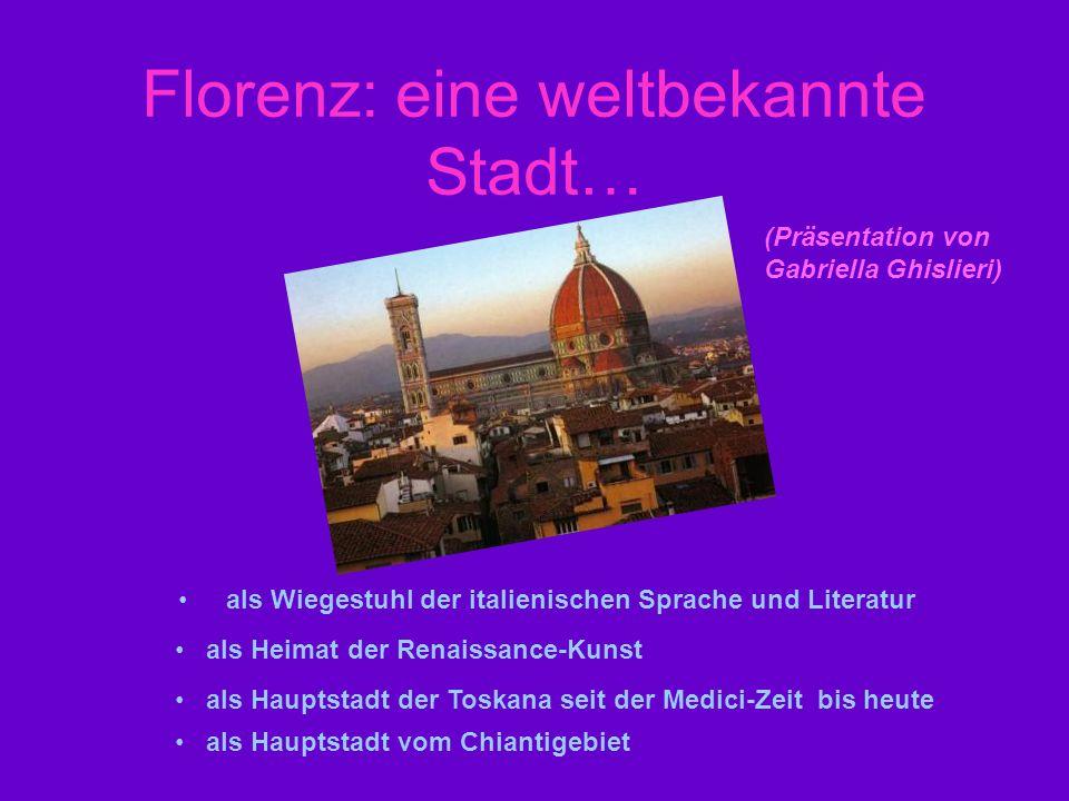 Florenz: eine weltbekannte Stadt… als Wiegestuhl der italienischen Sprache und Literatur (Präsentation von Gabriella Ghislieri) als Hauptstadt der Tos