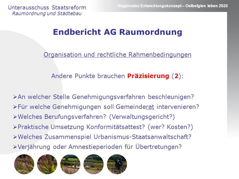 Regionales Entwicklungskonzept – Ostbelgien leben 2025 Unterausschuss Staatsreform Raumordnung und Städtebau Endbericht AG Raumordnung Organisation un