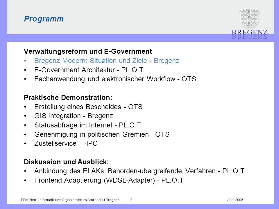 EDV-Neu - Informatik und Organisation im Amt der LH Bregenz 2April 2006 Programm Verwaltungsreform und E-Government Bregenz Modern: Situation und Ziel
